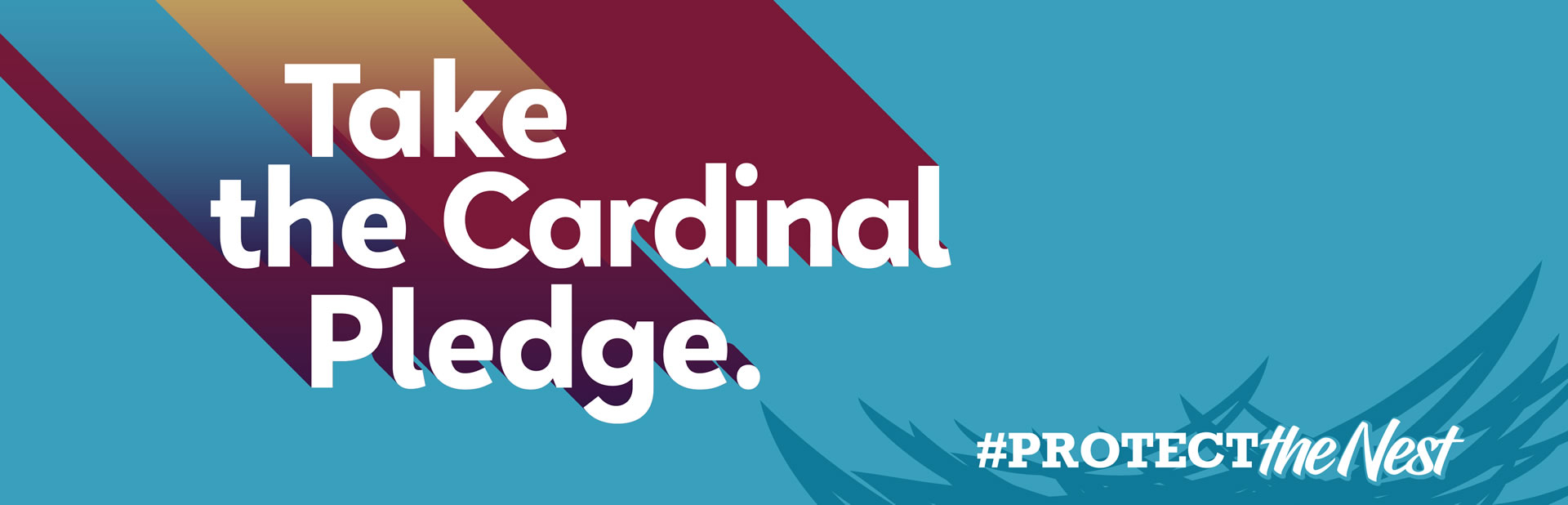 Take the Cardinal Pledge #ProtectTheNest
